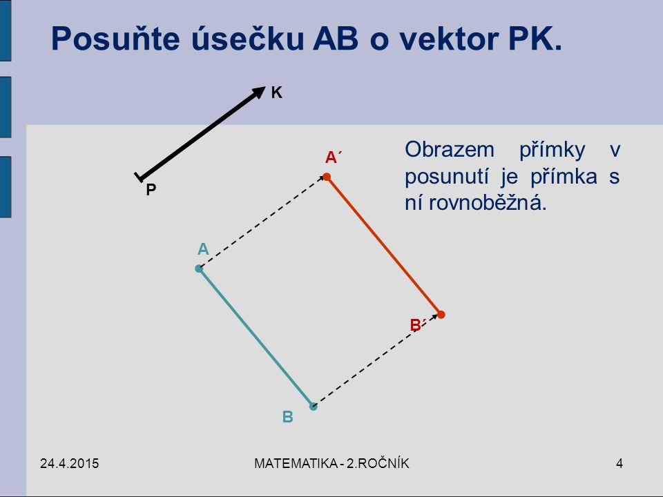 Posuňte úsečku AB o vektor PK.