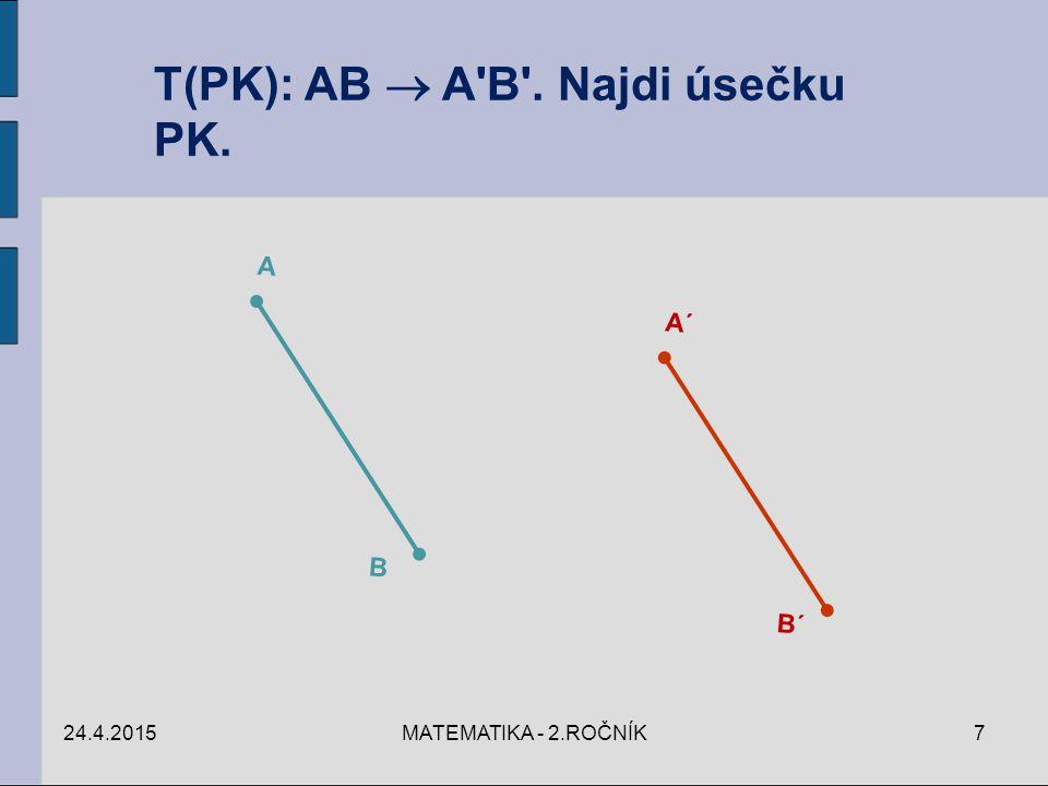 T(PK): AB  A B . Najdi úsečku PK.