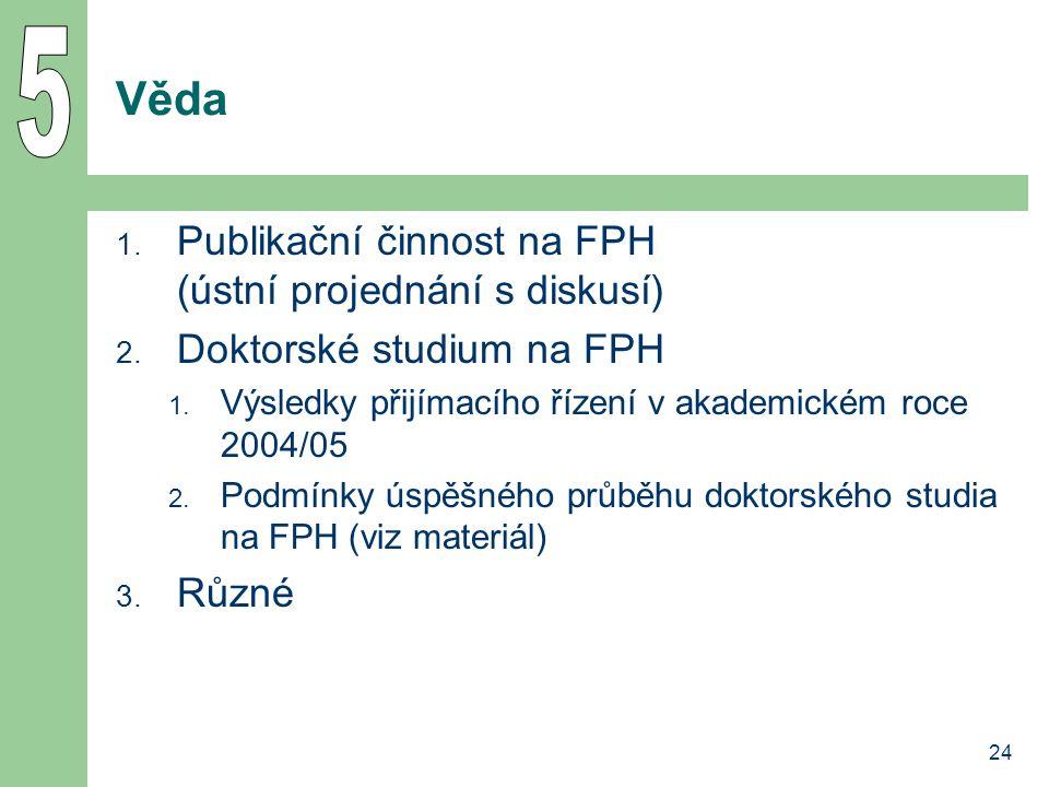 5 Věda Publikační činnost na FPH (ústní projednání s diskusí)