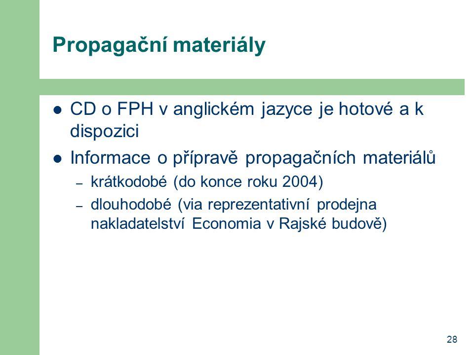 Propagační materiály CD o FPH v anglickém jazyce je hotové a k dispozici. Informace o přípravě propagačních materiálů.