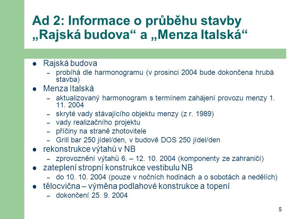 """Ad 2: Informace o průběhu stavby """"Rajská budova a """"Menza Italská"""