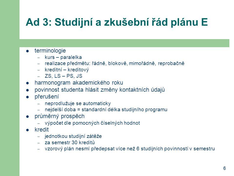 Ad 3: Studijní a zkušební řád plánu E