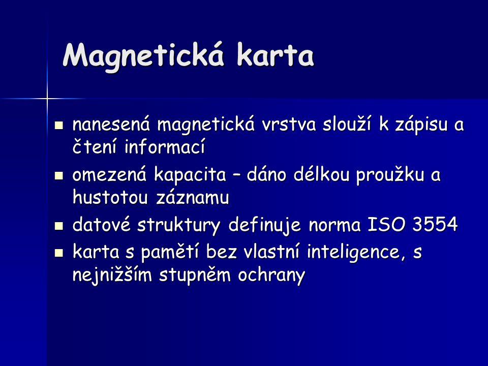Magnetická karta nanesená magnetická vrstva slouží k zápisu a čtení informací. omezená kapacita – dáno délkou proužku a hustotou záznamu.