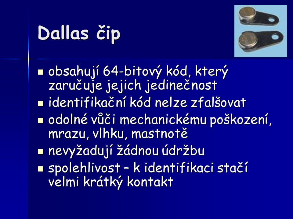 Dallas čip obsahují 64-bitový kód, který zaručuje jejich jedinečnost
