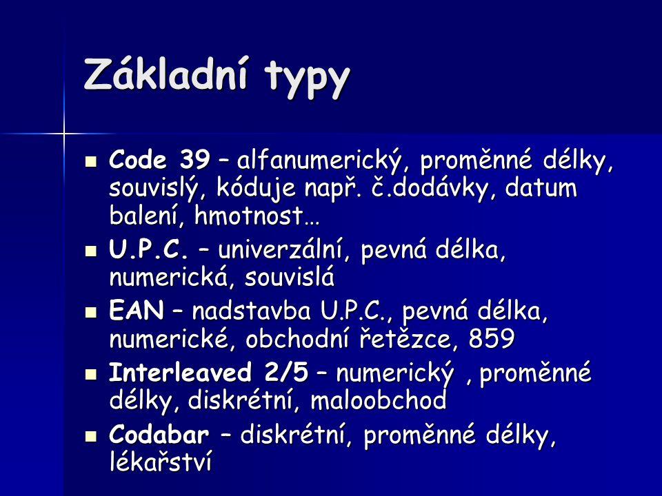 Základní typy Code 39 – alfanumerický, proměnné délky, souvislý, kóduje např. č.dodávky, datum balení, hmotnost…