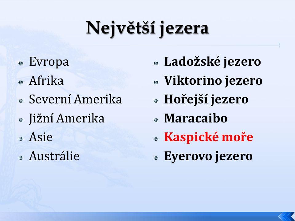Největší jezera Evropa Afrika Severní Amerika Jižní Amerika Asie