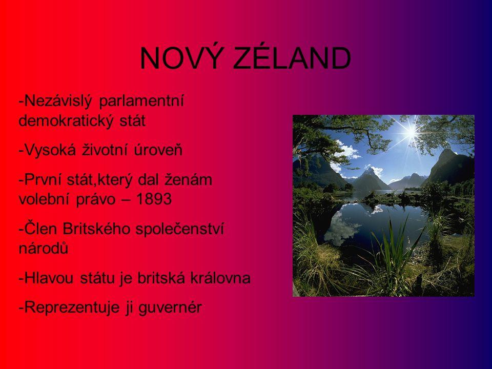 NOVÝ ZÉLAND Nezávislý parlamentní demokratický stát