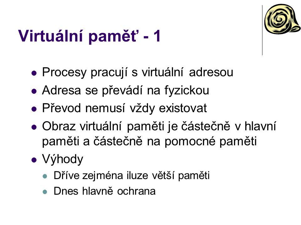 Virtuální paměť - 1 Procesy pracují s virtuální adresou