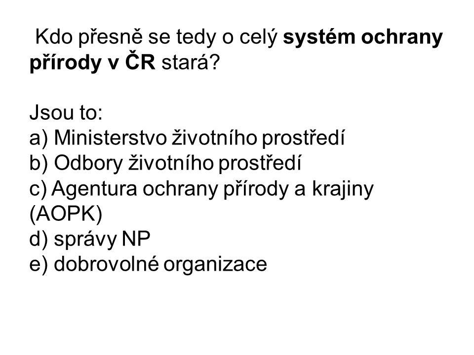 Kdo přesně se tedy o celý systém ochrany přírody v ČR stará