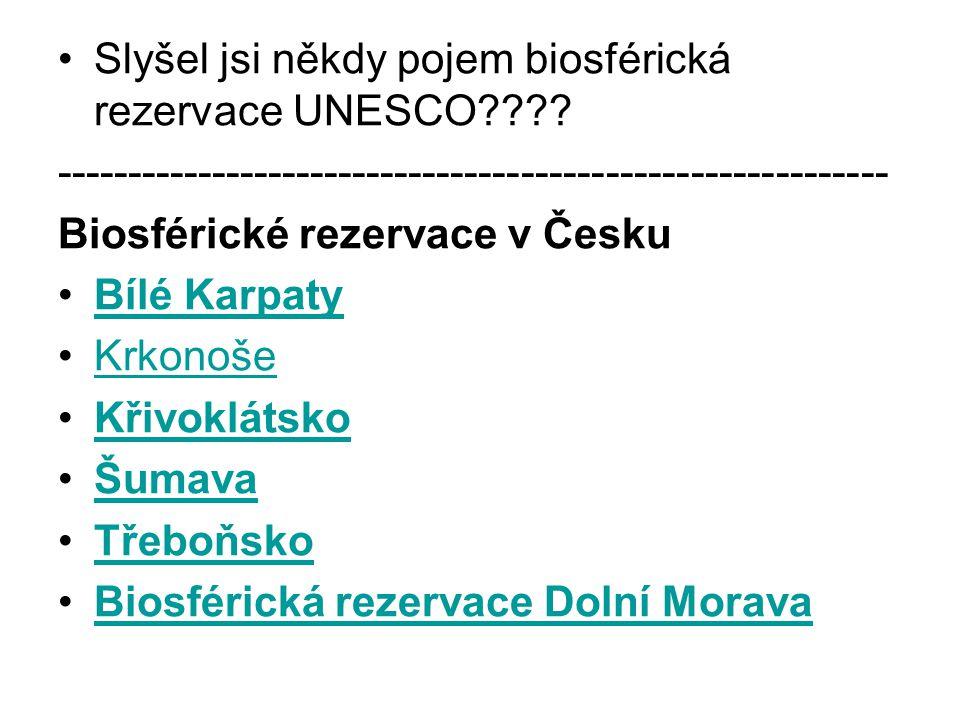 Slyšel jsi někdy pojem biosférická rezervace UNESCO