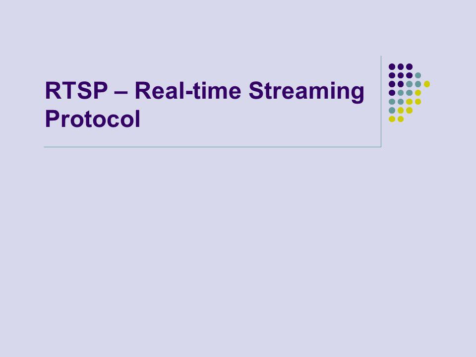RTSP – Real-time Streaming Protocol