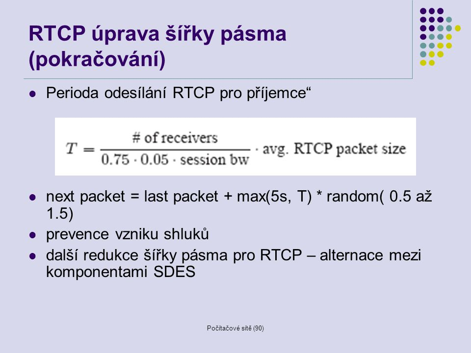 RTCP úprava šířky pásma (pokračování)