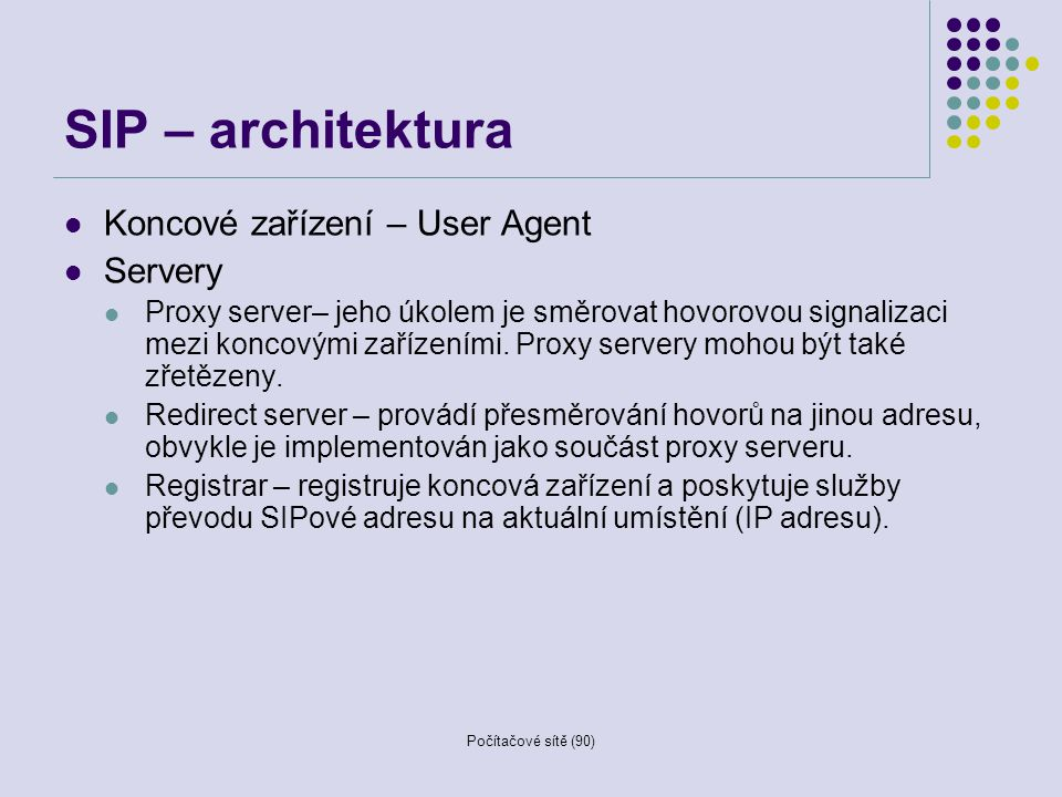 SIP – architektura Koncové zařízení – User Agent Servery