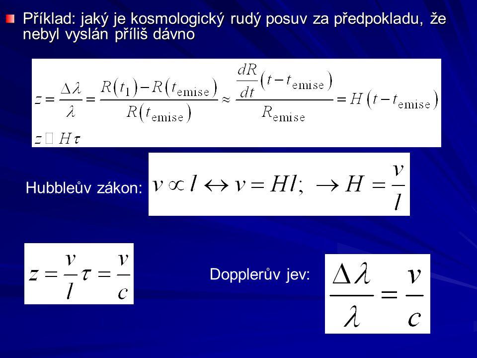 Příklad: jaký je kosmologický rudý posuv za předpokladu, že nebyl vyslán příliš dávno