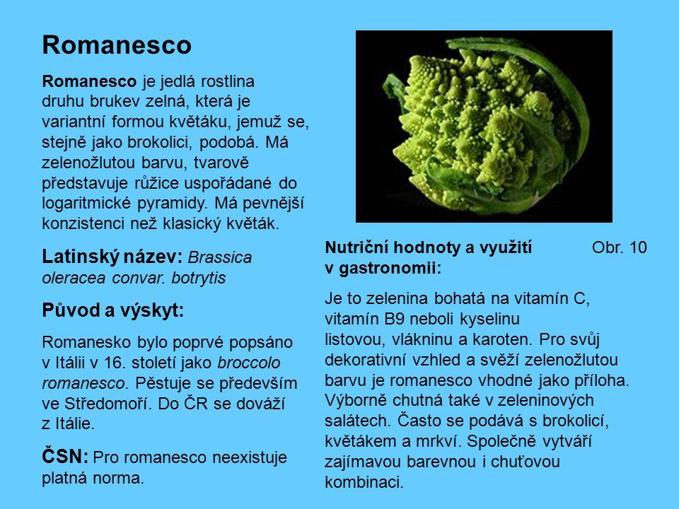 Romanesco Latinský název: Brassica oleracea convar. botrytis