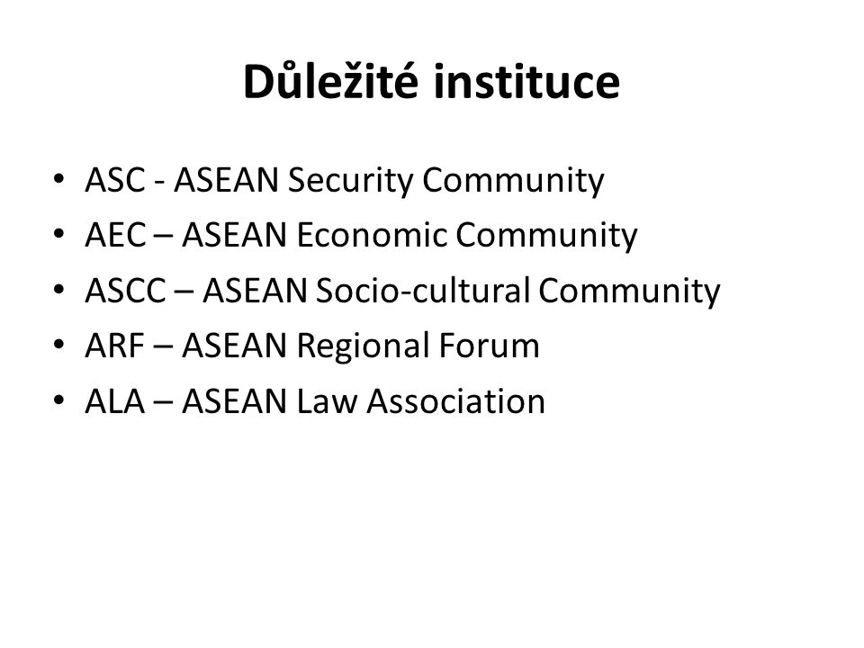 Důležité instituce ASC - ASEAN Security Community