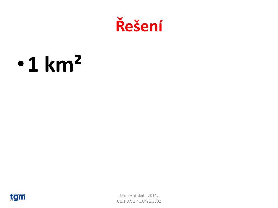 Řešení 1 km² Moderní škola 2011, CZ.1.07/1.4.00/21.1692