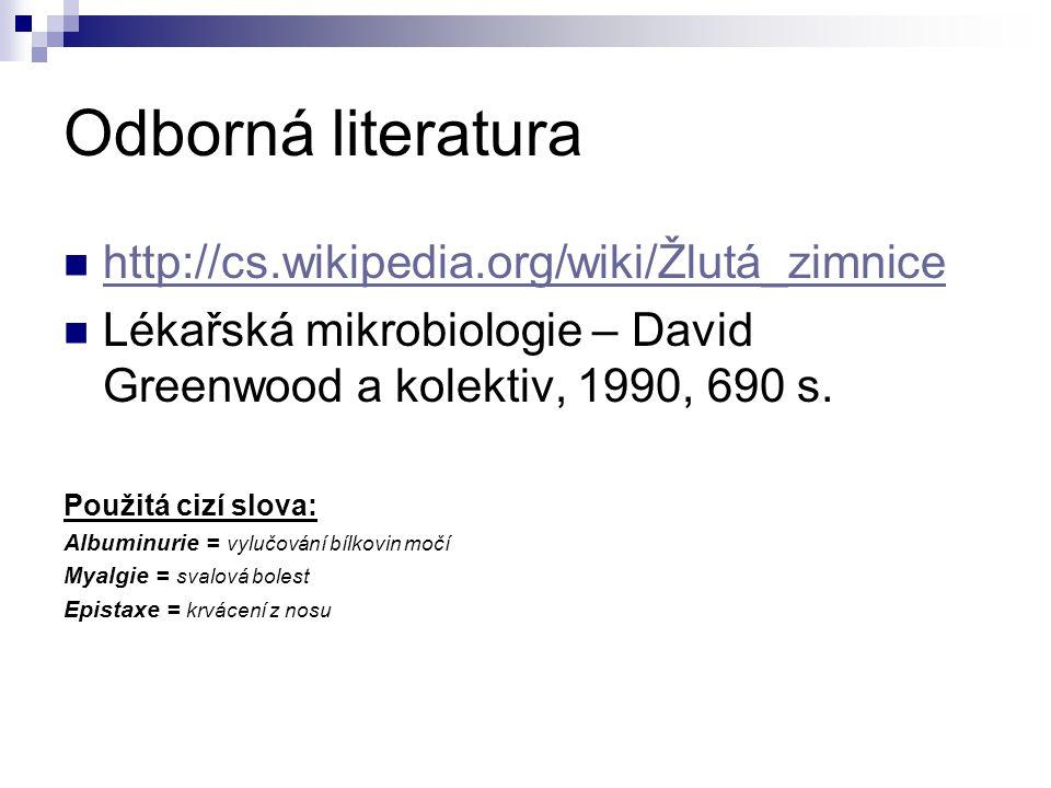 Odborná literatura http://cs.wikipedia.org/wiki/Žlutá_zimnice