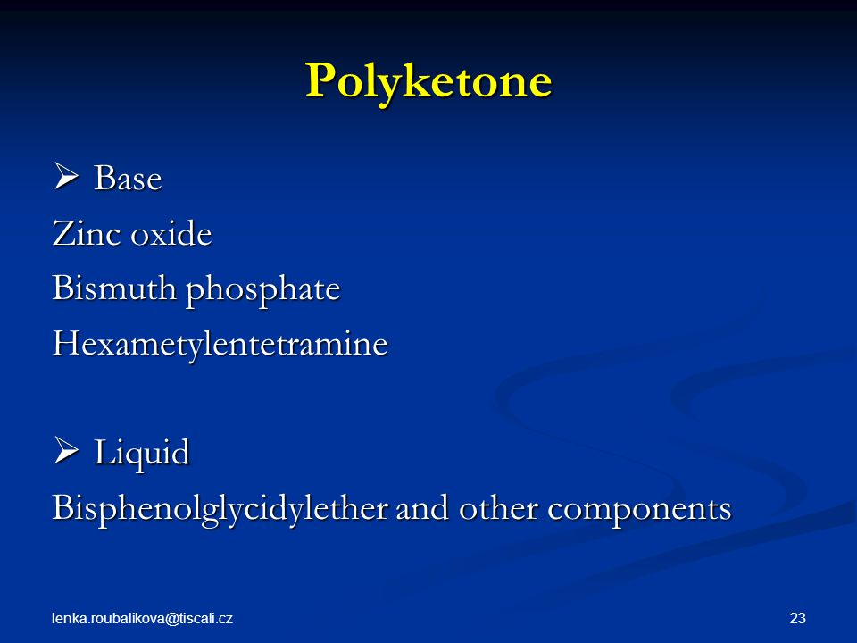 Polyketone Base Zinc oxide Bismuth phosphate Hexametylentetramine