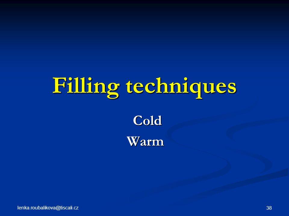 Filling techniques Cold Warm lenka.roubalikova@tiscali.cz
