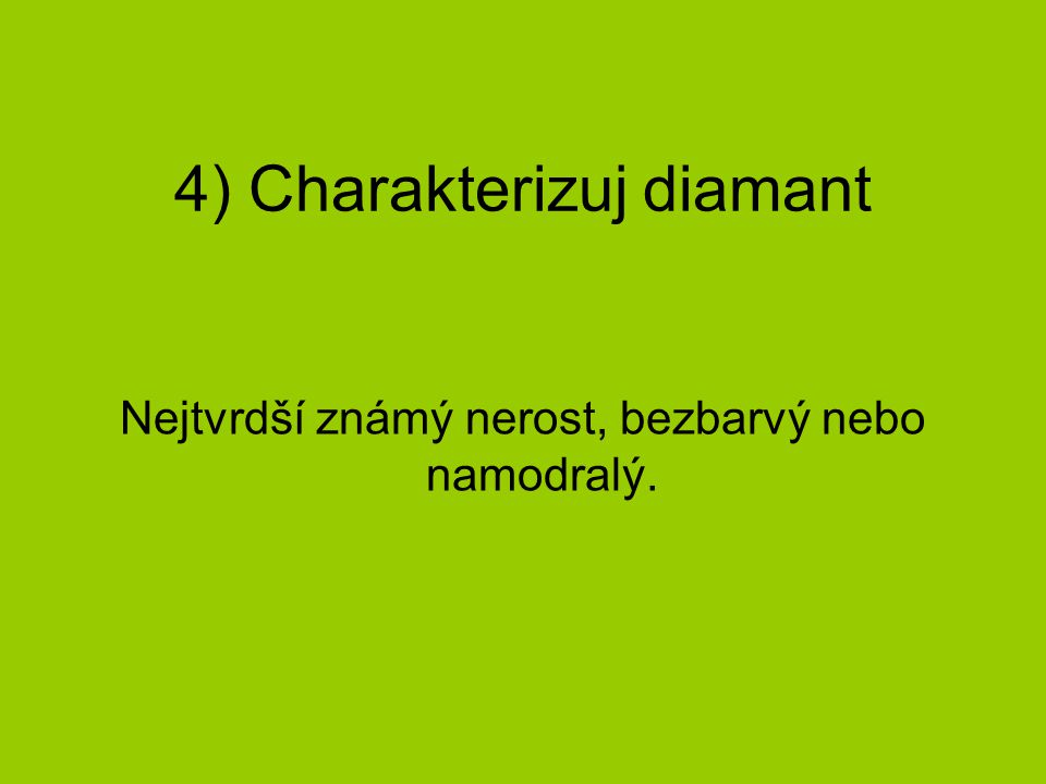 4) Charakterizuj diamant