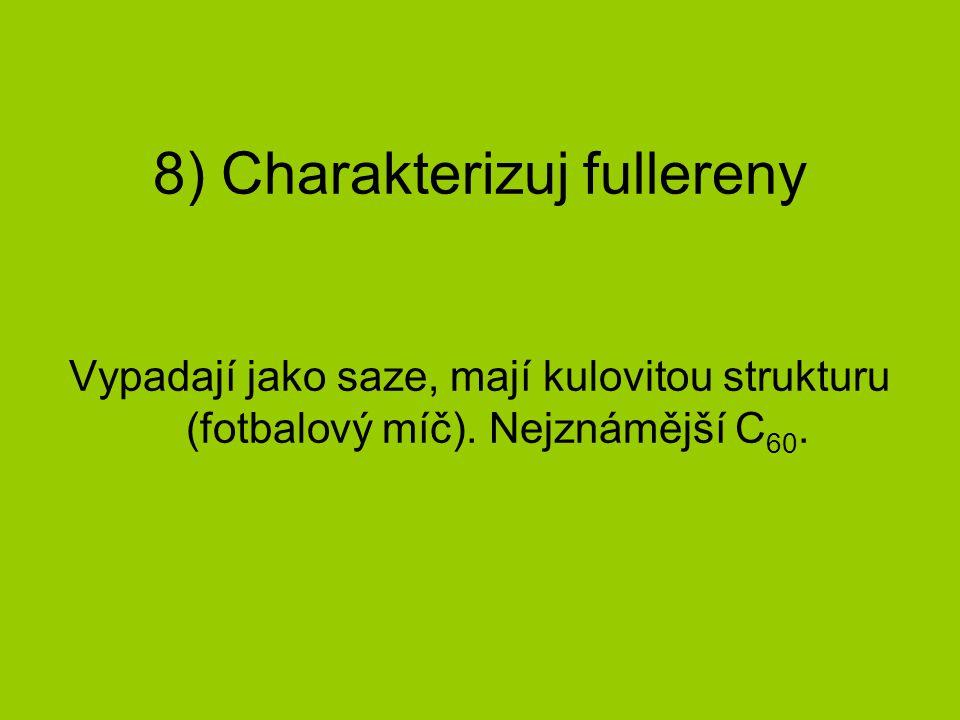 8) Charakterizuj fullereny