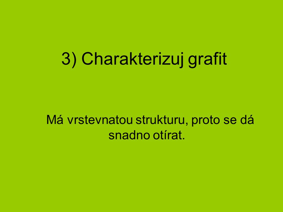 3) Charakterizuj grafit