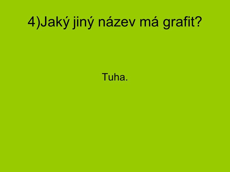 4)Jaký jiný název má grafit