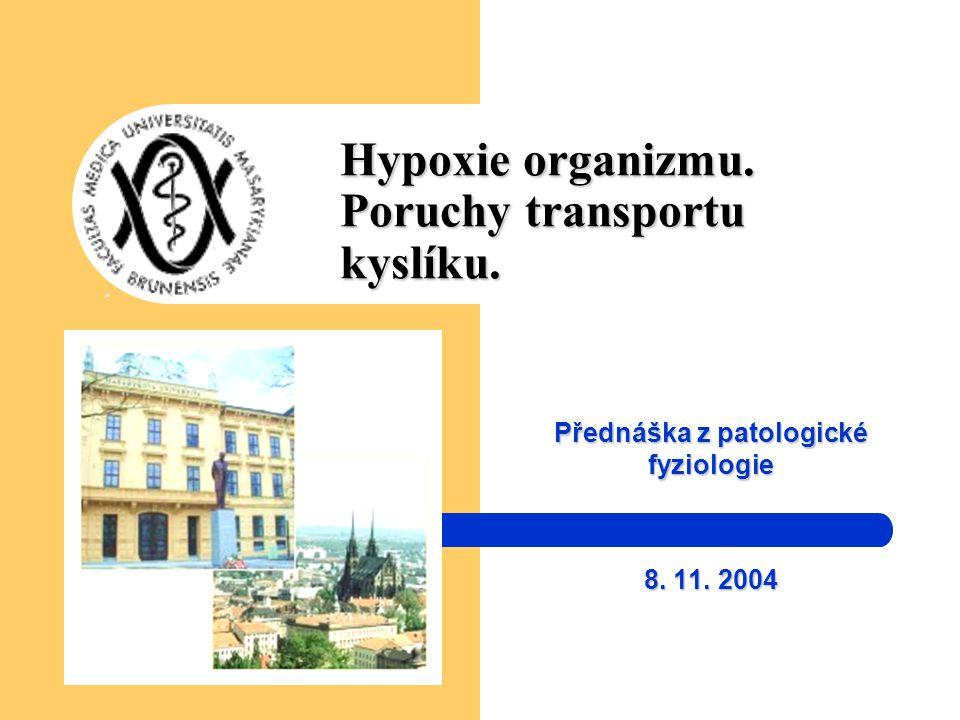 Hypoxie organizmu. Poruchy transportu kyslíku.