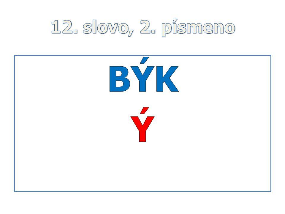 12. slovo, 2. písmeno BÝK Ý