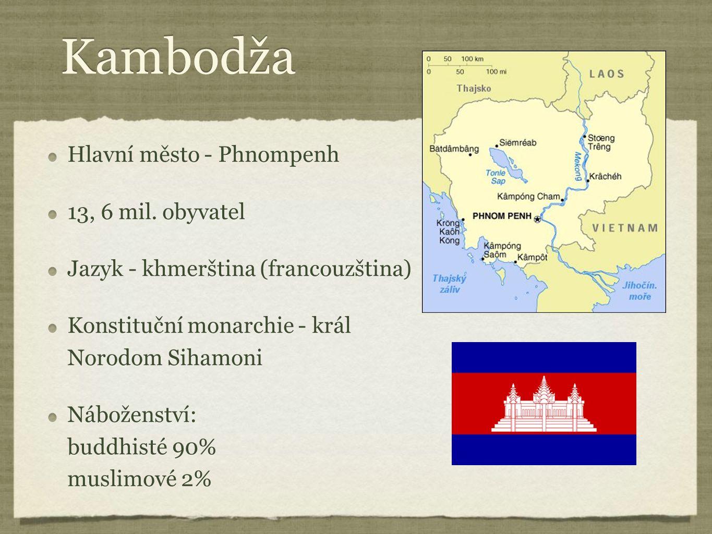 Kambodža Hlavní město - Phnompenh 13, 6 mil. obyvatel