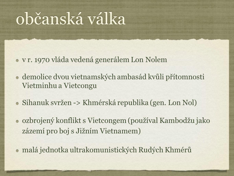 občanská válka v r. 1970 vláda vedená generálem Lon Nolem