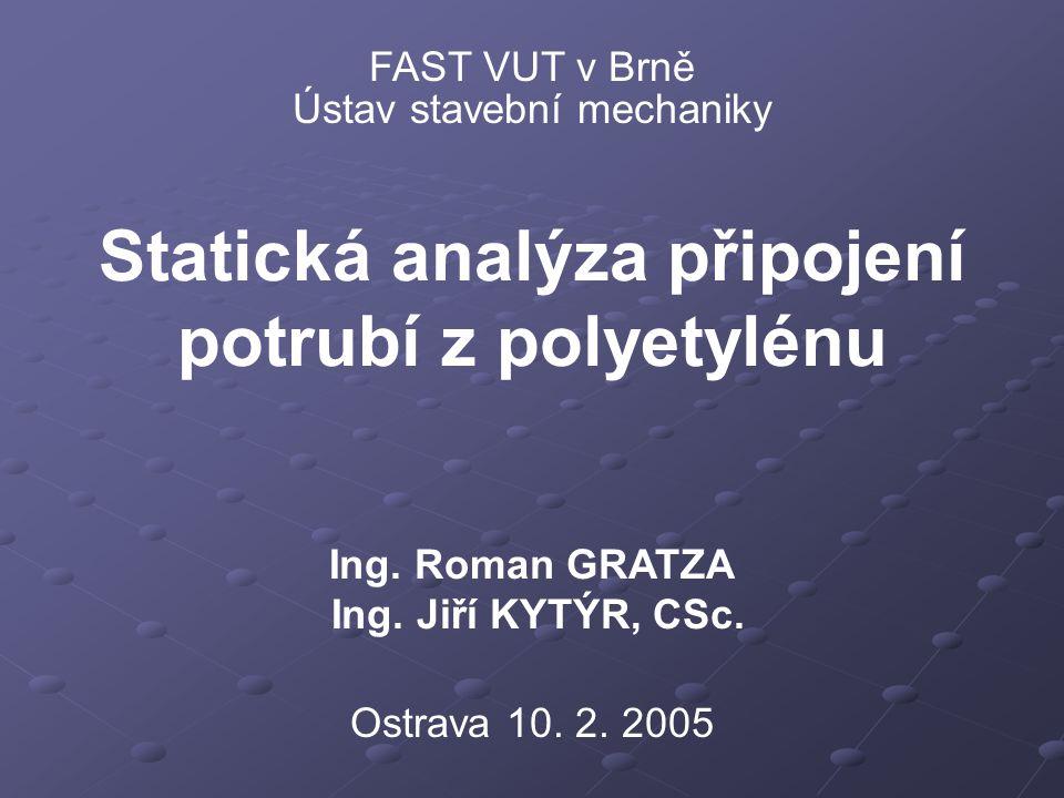Statická analýza připojení potrubí z polyetylénu