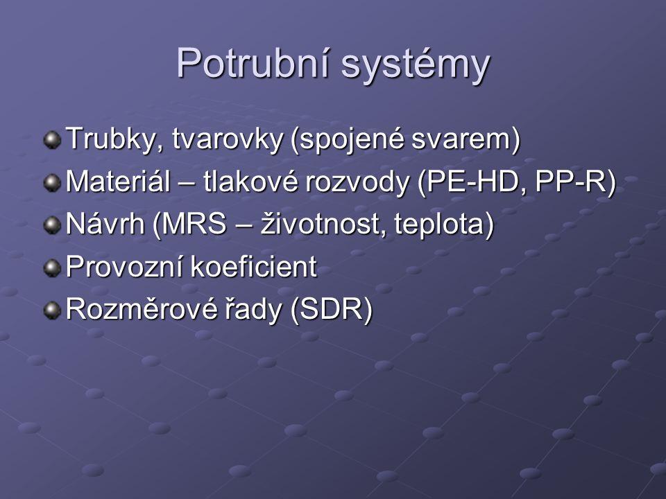 Potrubní systémy Trubky, tvarovky (spojené svarem)