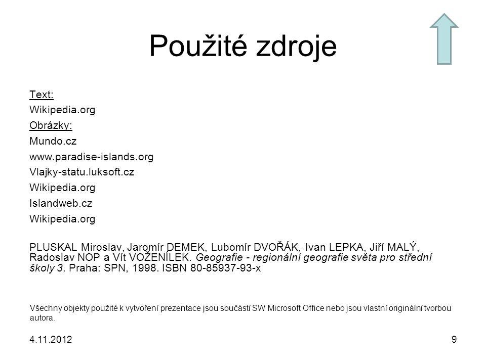 Použité zdroje Text: Wikipedia.org Obrázky: Mundo.cz