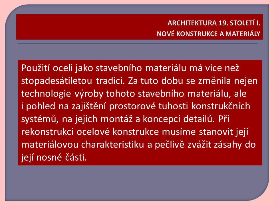 ARCHITEKTURA 19. STOLETÍ I. nové konstrukce a materiály