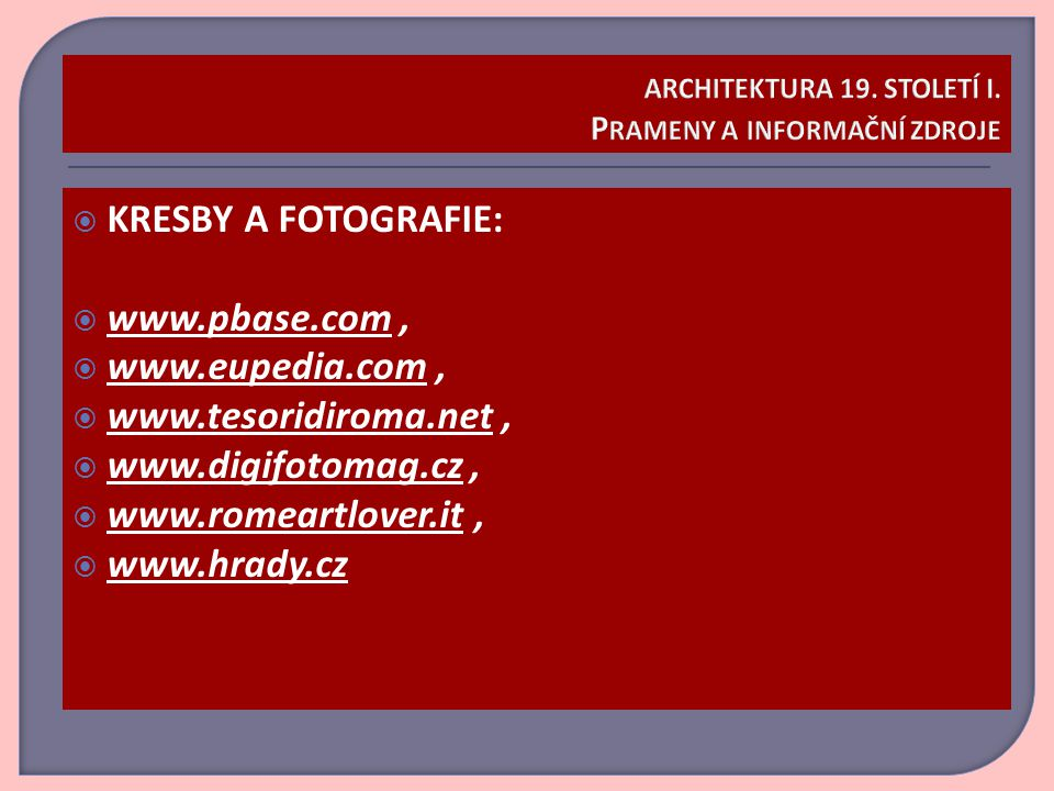 ARCHITEKTURA 19. STOLETÍ I. Prameny a informační zdroje