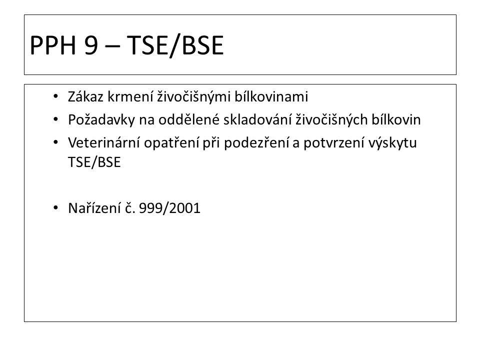 PPH 9 – TSE/BSE Zákaz krmení živočišnými bílkovinami