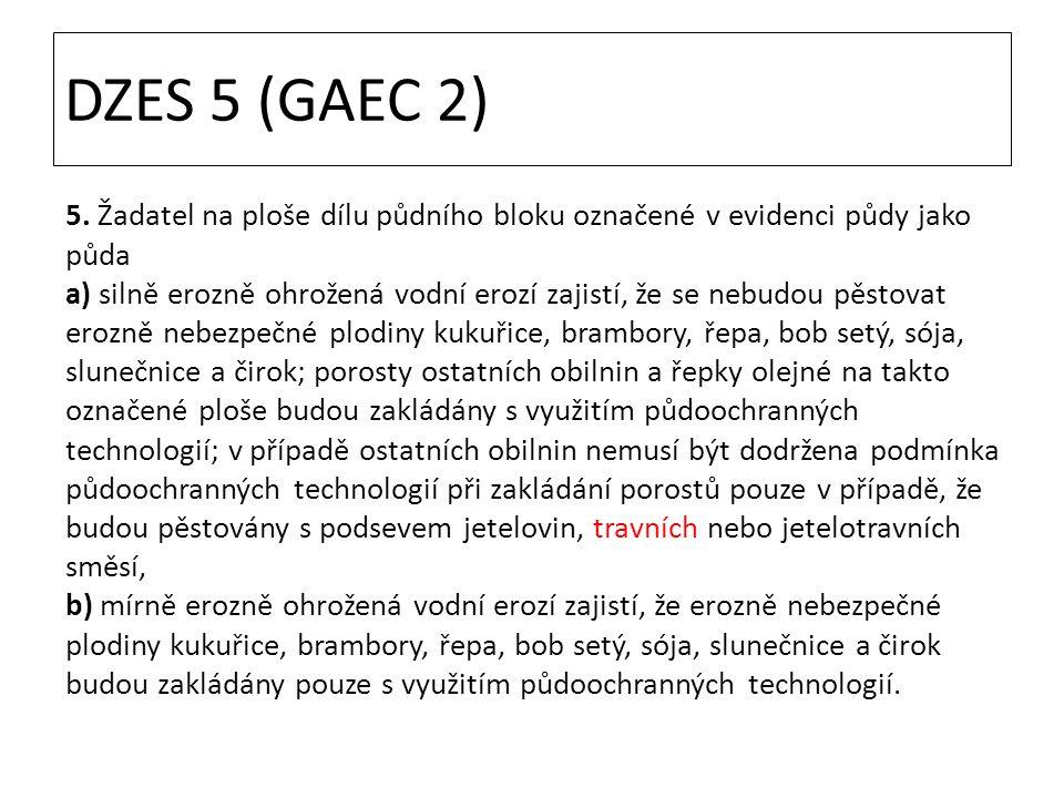 DZES 5 (GAEC 2) 5. Žadatel na ploše dílu půdního bloku označené v evidenci půdy jako půda.