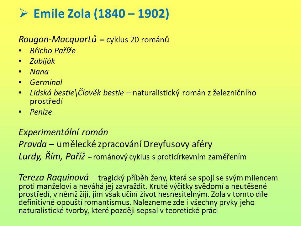 Emile Zola (1840 – 1902) Rougon-Macquartů – cyklus 20 románů