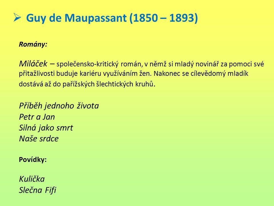 Guy de Maupassant (1850 – 1893) Romány: