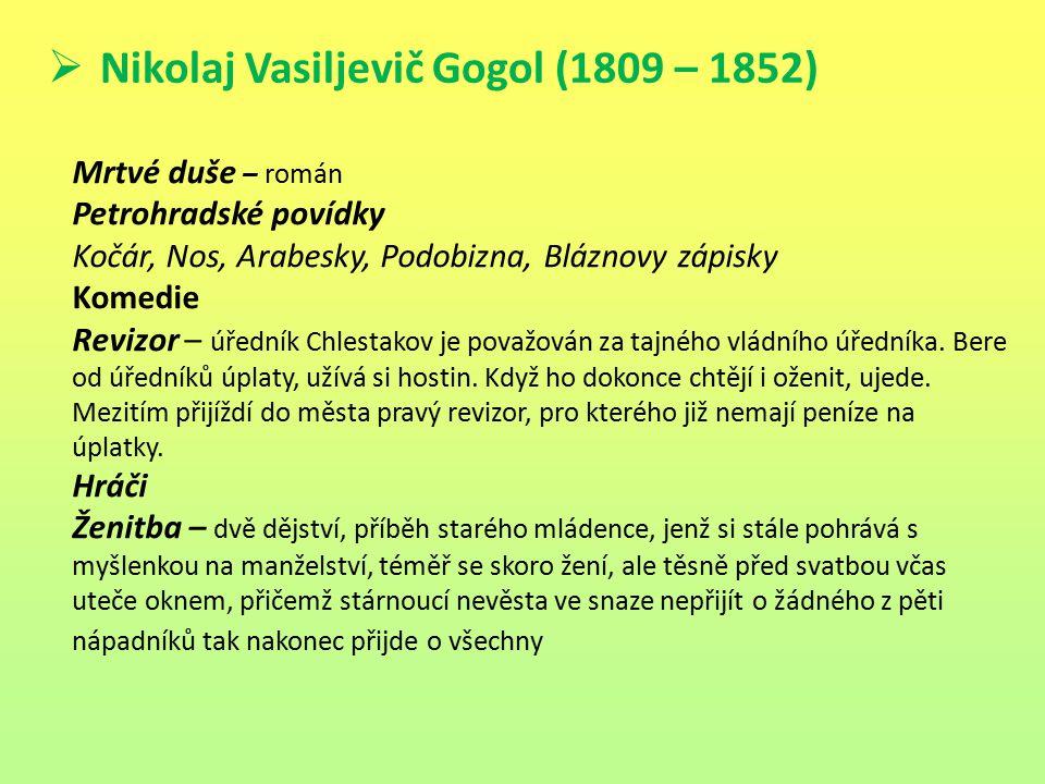 Nikolaj Vasiljevič Gogol (1809 – 1852)