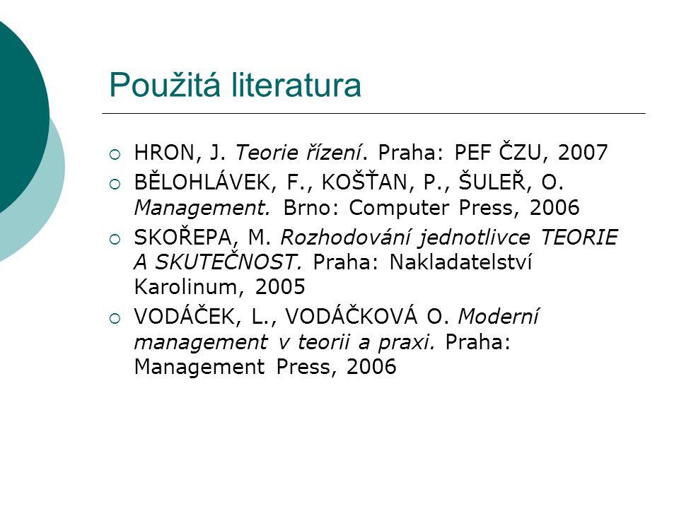 Použitá literatura HRON, J. Teorie řízení. Praha: PEF ČZU, 2007
