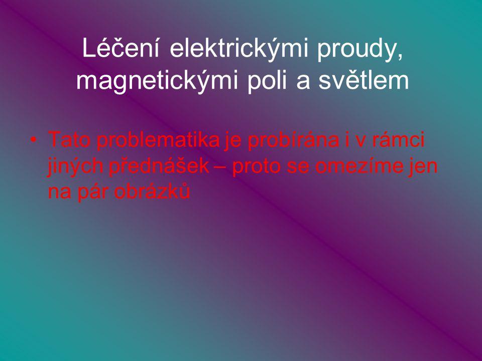Léčení elektrickými proudy, magnetickými poli a světlem