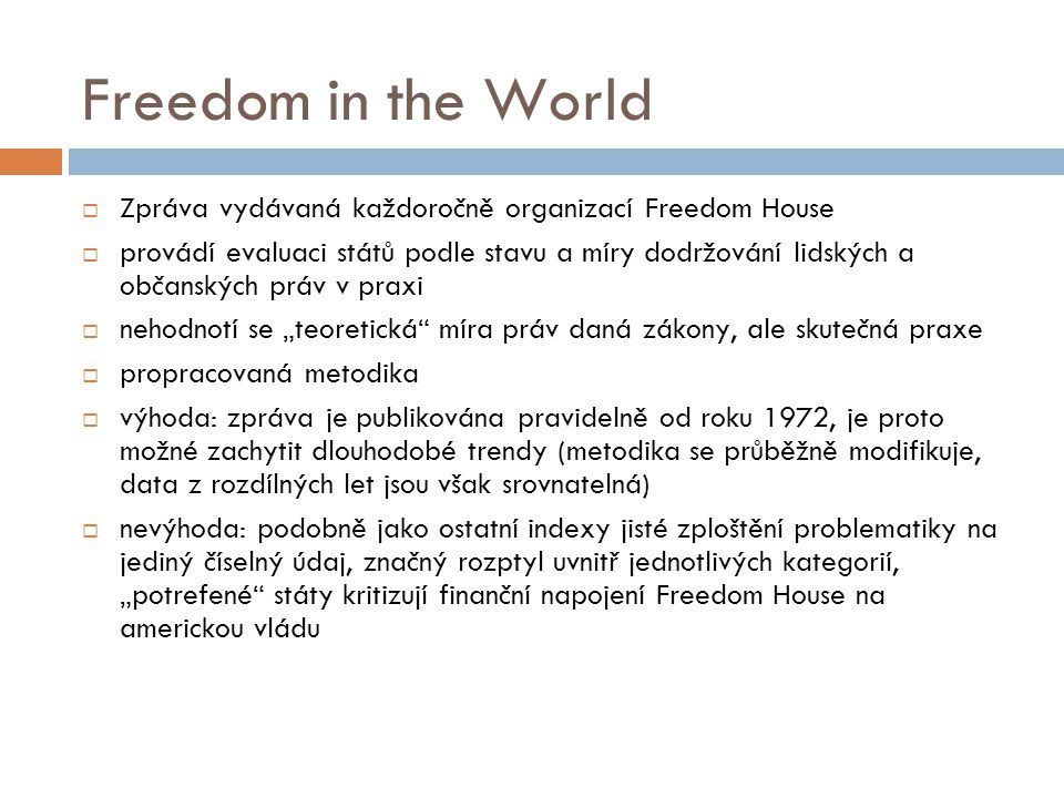 Freedom in the World Zpráva vydávaná každoročně organizací Freedom House.