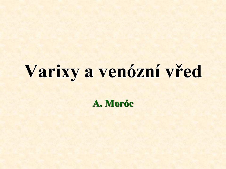 Varixy a venózní vřed A. Moróc