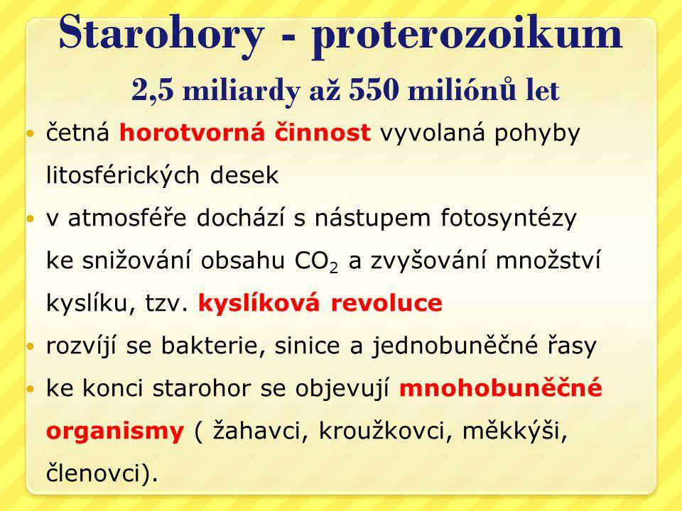 Starohory - proterozoikum 2,5 miliardy až 550 miliónů let