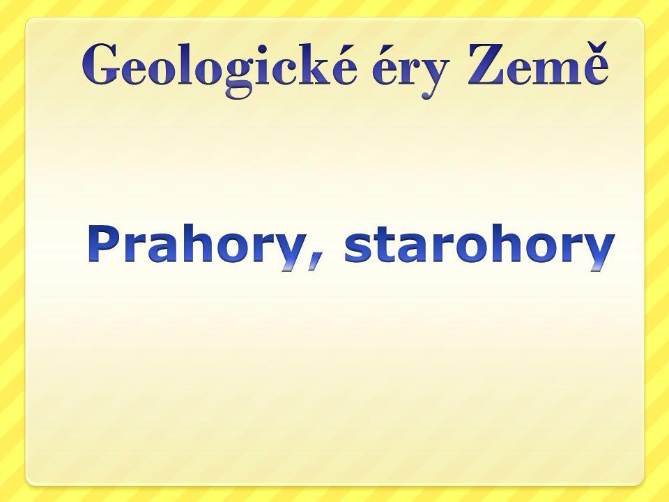 Geologické éry Země Prahory, starohory