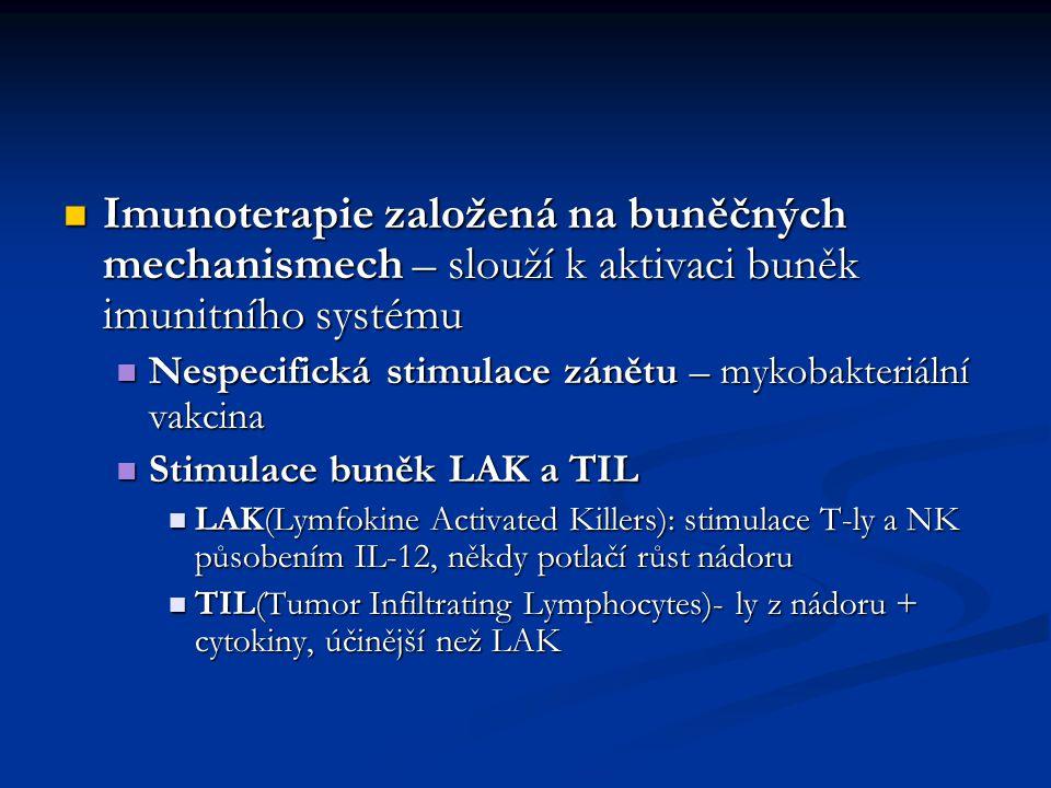 Imunoterapie založená na buněčných mechanismech – slouží k aktivaci buněk imunitního systému