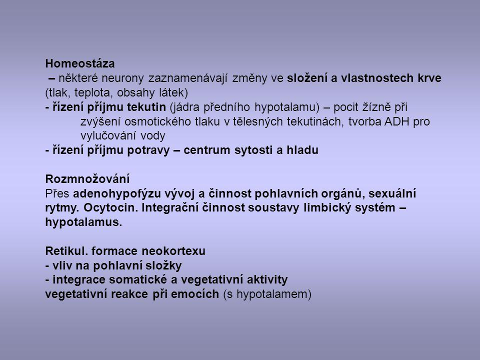 Homeostáza – některé neurony zaznamenávají změny ve složení a vlastnostech krve (tlak, teplota, obsahy látek)